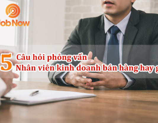 Câu hỏi phỏng vấn nhân viên bán hàng