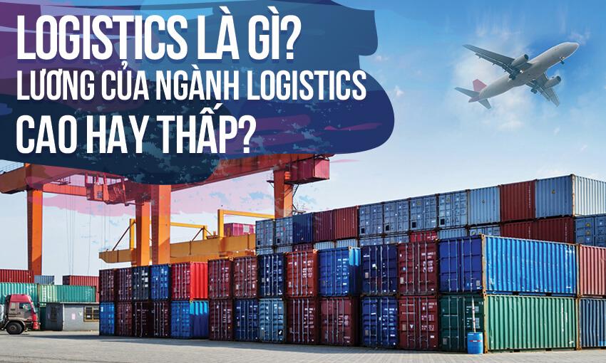 Mức lương của ngành Logistics