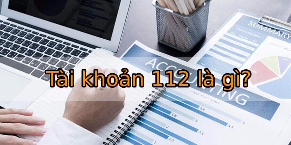 Tài-khoản-112-là-gì